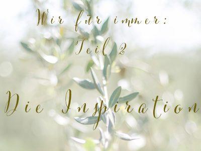 Wir für immer: Die Inspiration